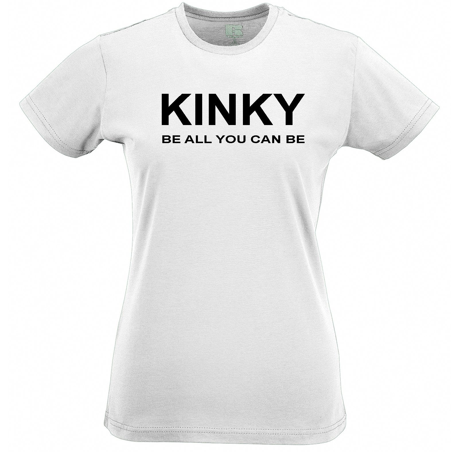 Kinky Womens T Shirt Be All You Can Be Slogan