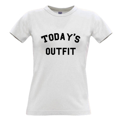 Novelty Slogan Womens T Shirt This Is Today's Outfit