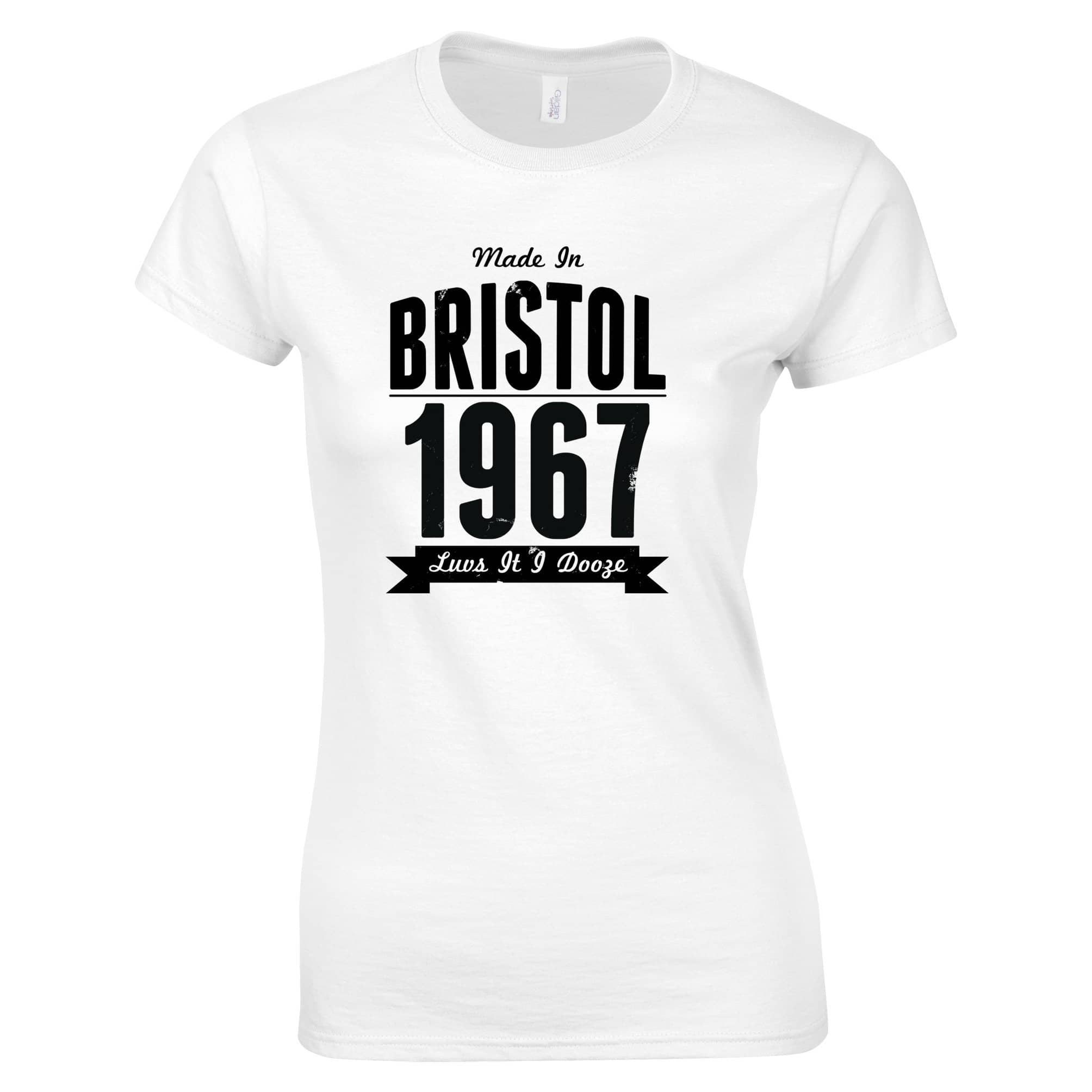 Birthday Womens TShirt Made In Bristol, England 1967 Motto