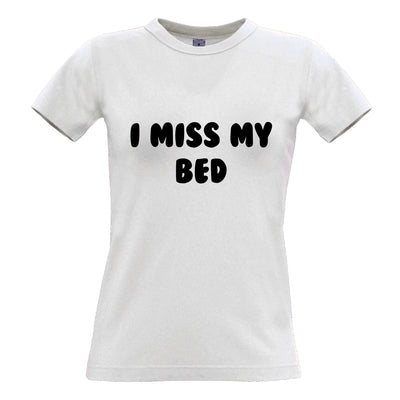 Novelty Lazy Womens T Shirt I Miss My Bed Joke Slogan