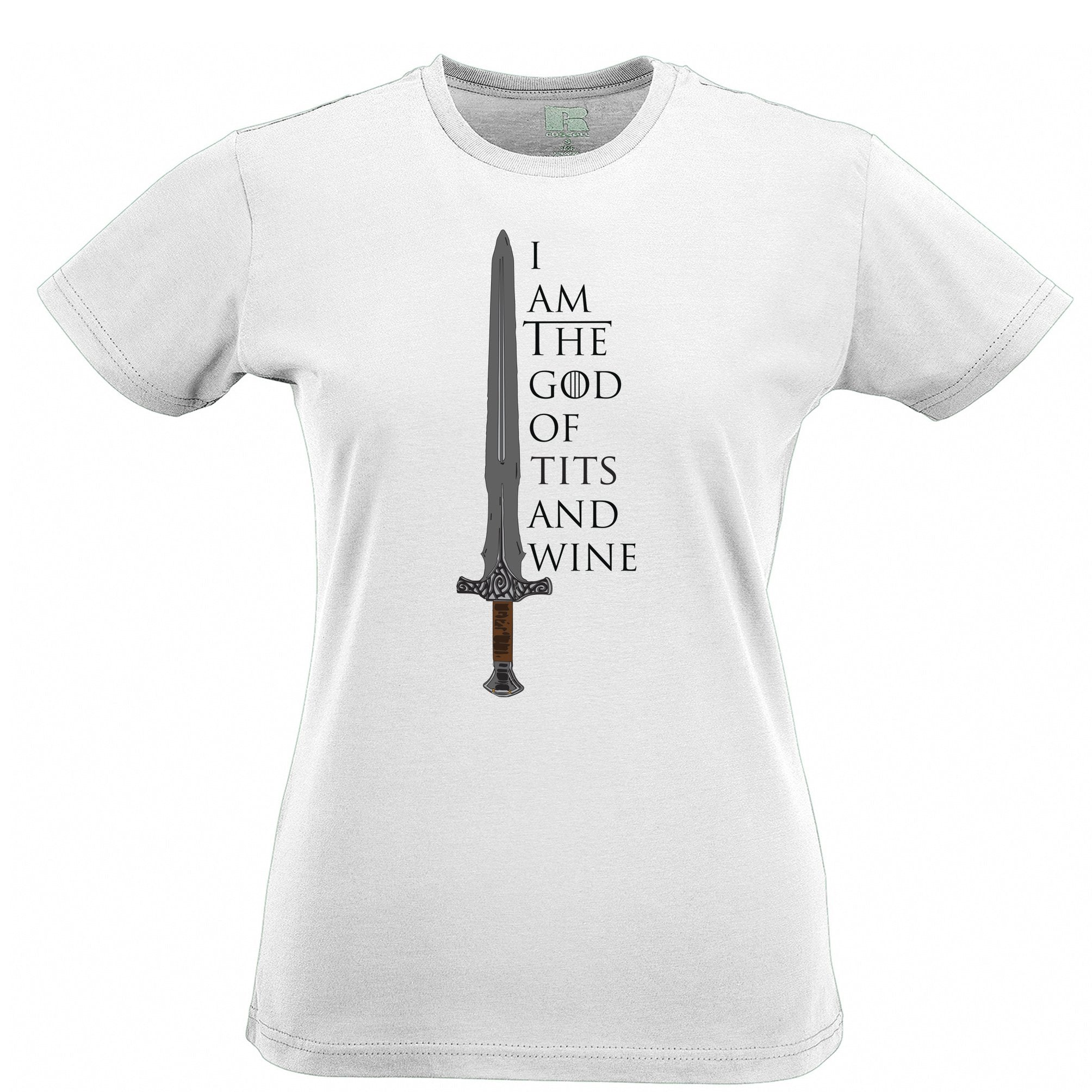 Novelty Parody Womens TShirt I Am The God Of Tits And Wine