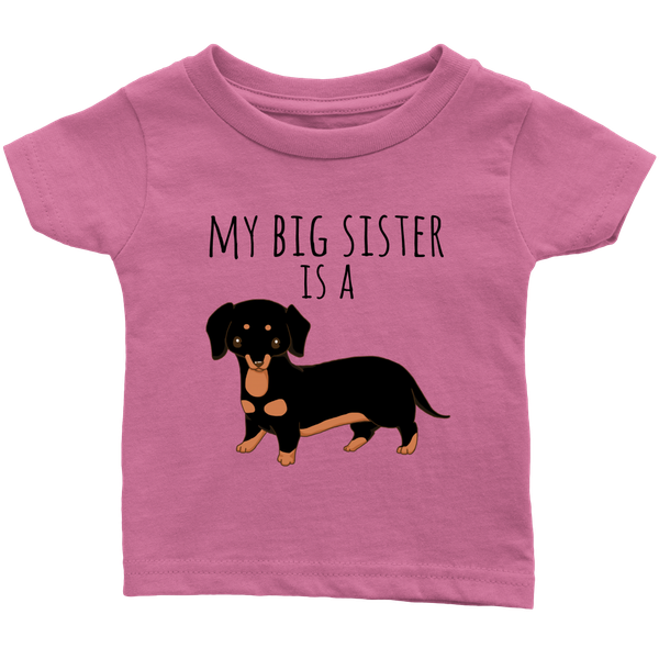 2a47882fc ... My big Sister is a Dachshund Baby T-shirt, Funny Dog Lover Toddler Shirt  ...