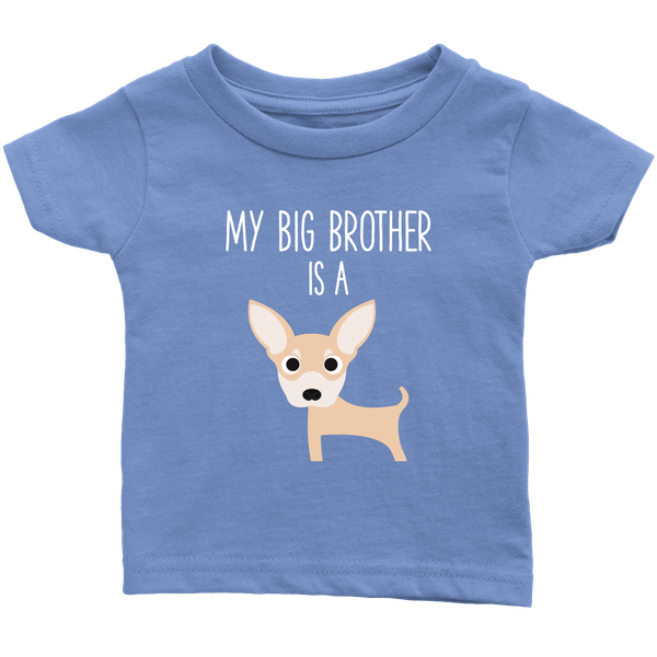 My Big Brother Is A Chihuahua Baby T Shirt Funny Dog Lover Toddler