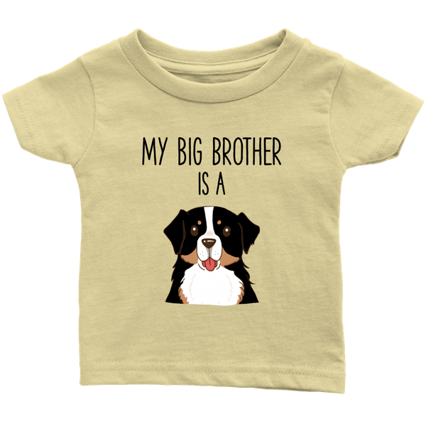 My Big Brother Is A Bernese Mountain Dog Baby T Shirt Funny Dog Lover Toddler Shirt Kids Tee
