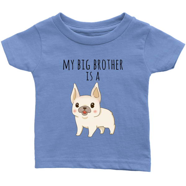 b1027f565 My big Brother is a French Bulldog Frenchie Baby T-shirt, Funny Dog Lover  ...
