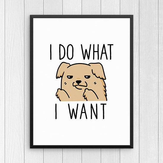 I Do What I Want Golden Retriever Wall Art Print Funny Dog Quote