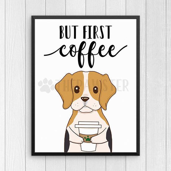 But First Coffee Beagle Dog Wall Art Print, Kitchen Wall Decor, Office  Signs,