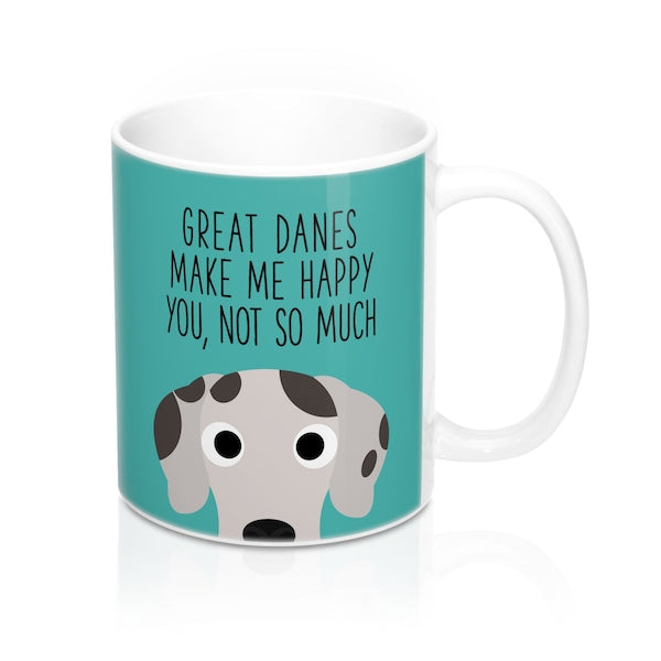 Great Danes make me happy You not so much Mug, Dog Funny Coffee Mugs, Great Dane Mug, Gifts-dog animal lovers-THE PAWSTER