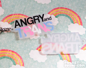 ANGRY and TRANS Acrylic Charm