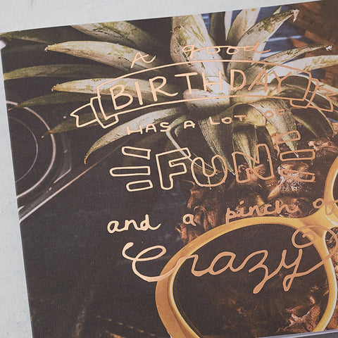 A Pinch of Crazy, Photographic Birthday Card with Rose Gold Foil