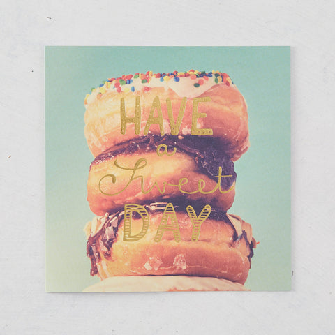 Have a Sweet Day, Blank, Photographic Card with Gold Foil