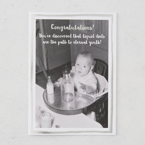 Congratulations! You've Discovered That Liquid Diets Are The Path To Eternal Youth! Photographic Card with Silver Foil