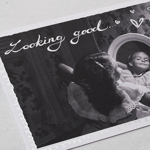 Looking Good...Photographic Card with Silver Foil