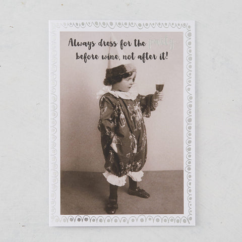 Always Dress for The Party...Photographic Card with Silver Foil
