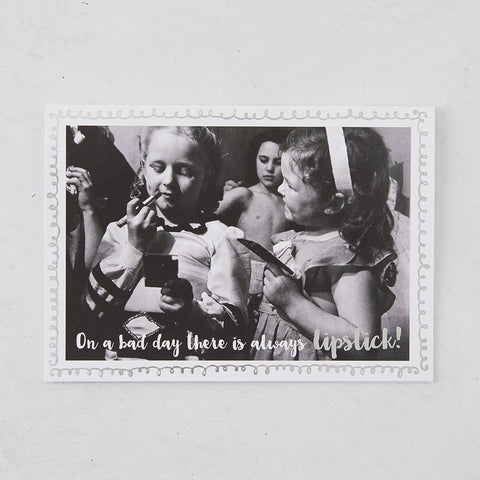 On a Bad DayThere Is Always Lipstick! Photographic Card with Silver Foil
