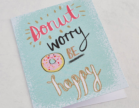 Donut Worry Be Happy. Card with Gold Glitter