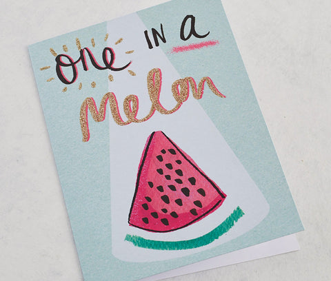 One in a Melon. Card with Gold Glitter