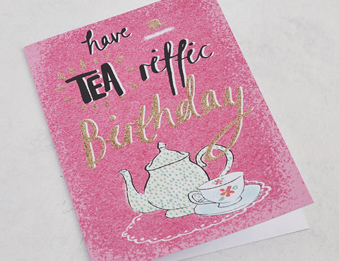 Have A Tea-riffic Birthday. Card with Gold Glitter