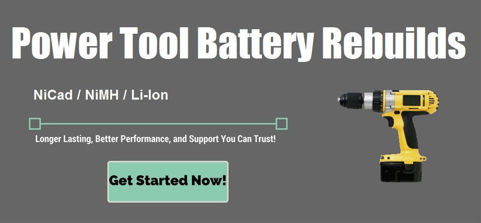 Power Tool Battery Rebuilds - Better Than New