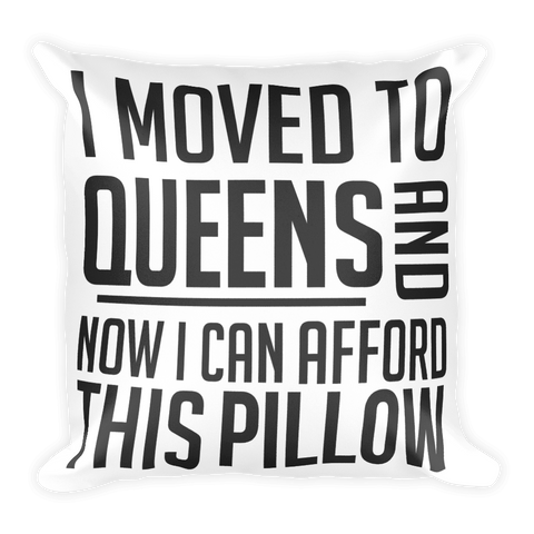 I Moved to Queens Pillow