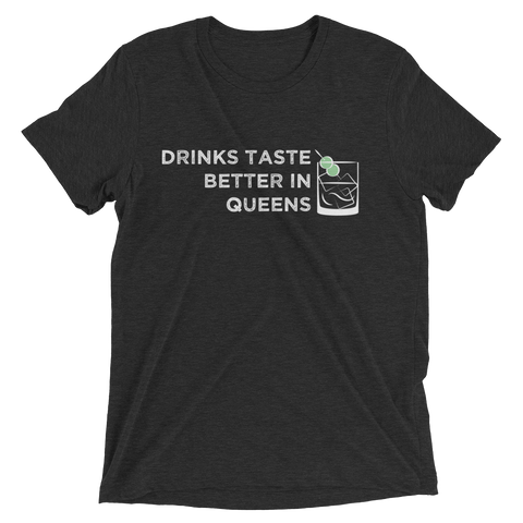 Drinks Taste Better In Queens Single Drink T-shirt
