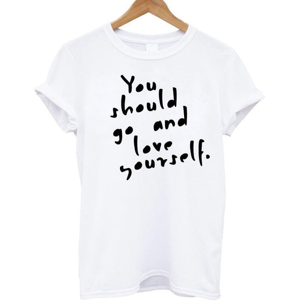 You Should Go And Love Yourself  Womens Tee