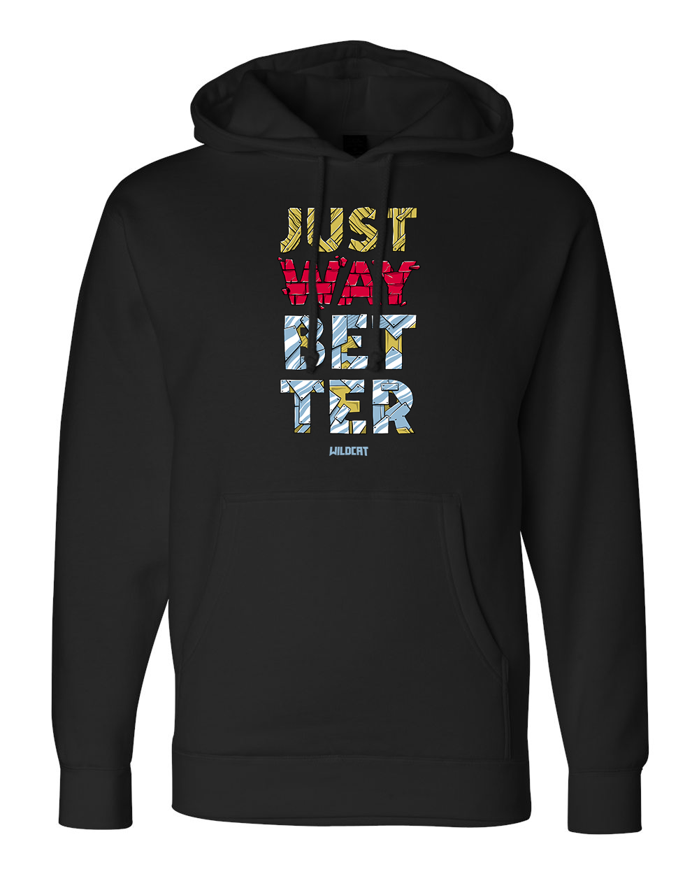Just Way Better Hoodie