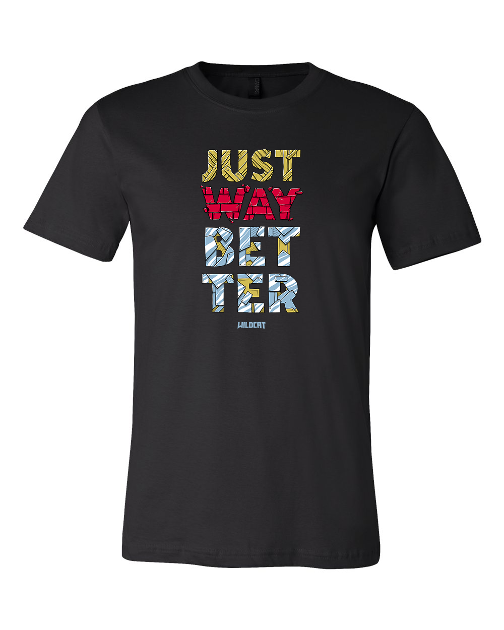 Just Way Better Tee