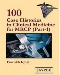 100 Cases Histories in Clinical Medicine for MRCP (Part-1); Author: Farrukh Iqbal-Books-sanapalas