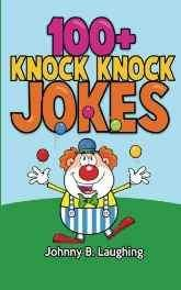 100+ Knock Knock Jokes: Funny Knock Knock Jokes for Kids (Funny Jokes for Kids) Paperback – Import 9 Jun 2015-Books-sanapalas