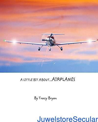 A Little Bit About...airplanes-sanapalas