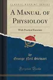 A Manual of Physiology: With Practical Exercises (Classic Reprint) Paperback – Import 31 Oct 2016-Books-sanapalas