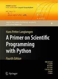 A Primer on Scientific Programming with Python (Texts in Computational Science and Engineering) Hardcover – Import 31 Jul 2014-sanapalas