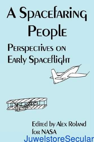 A Spacefaring People: Perspectives on Early Spaceflight-sanapalas