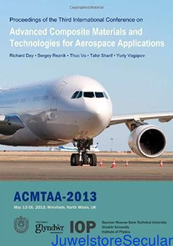 Advanced Composite Materials and Technologies for Aerospace Applications: Proceedings of the Second International Conference, Wrexham, UK, May 13-16, 2013-sanapalas