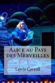 Alice Au Pays Des Merveilles (French) Mass Market Paperback – Import 4 May 2016-sanapalas