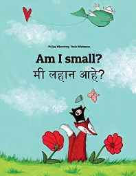 Am I Small? / Mi Lahana Ahe?: Children's Picture Book Paperback – Import 7 Jan 2014-Books-sanapalas