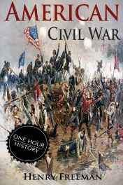 American Civil War: A History from Beginning to End Paperback – Import 20 Jun 2016-Books-sanapalas