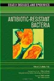 Antibiotic Resistant Bacteria (Deadly Diseases and Epidemics) Library Binding – Import 15 Dec 2006-sanapalas