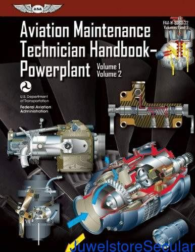Aviation Maintenance Technician Handbook - Powerplant: Volume 1 & Volume 2: 1-2 (FAA Handbooks)-sanapalas