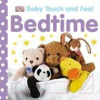 Bedtime (Baby Touch and Feel) Board book – 2 Mar 2009-Books-sanapalas