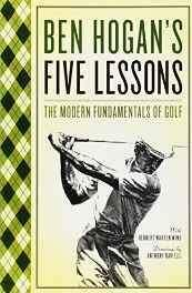 Ben Hogan's Five Lessons: The Modern Fundamentals of Golf Paperback – 20 Sep 1985-sanapalas