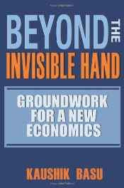 Beyond the Invisible Hand - Groundwork for a New Economics Hardcover – Import 26 Nov 2010-Books-sanapalas