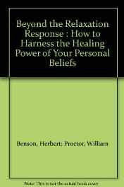 Beyond the Relaxation Response: How to Harness the Healing Power of Your Personal Beliefs Hardcover – Import Jun 1984-sanapalas