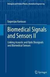 Biomedical Signals and Sensors II: Linking Acoustic and Optic Biosignals and Biomedical Sensors: 2 (Biological and Medical Physics Biomedical Engineering) Paperback – Import 6 Oct 2016-Books-sanapalas