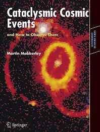 Cataclysmic Cosmic Events and How to Observe Them (Astronomers' Observing Guides) Paperback – Import 2 Dec 2008-sanapalas