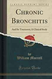 Chronic Bronchitis: And Its Treatment; A Clinical Study (Classic Reprint) Paperback – Import 26 Oct 2016-Books-sanapalas