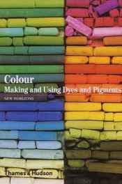 Colour: Making and Using Dyes and Pigments (New Horizons) Paperback – Import 27 Nov 2000-sanapalas