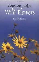 Common Indian Wild Flowers: Bombay Natural History Society Hardcover – 23 Mar 2001-Books-sanapalas