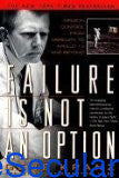 Failure Is Not an Option: Mission Control from Mercury to Apollo 13 and Beyond (Thorndike Paperback Bestsellers) sanapalas